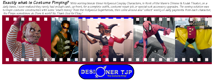 Tuck John Porter is Designer TJP who is The Costume Pimp of Hollywood.